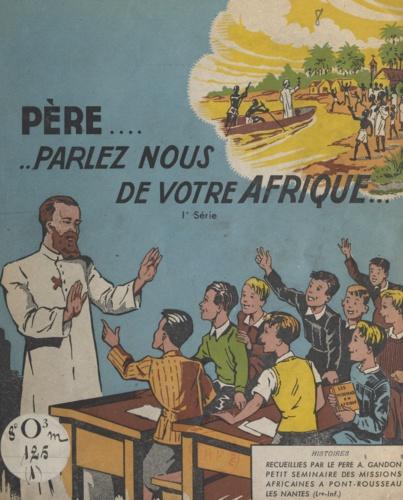 Père, parlez-nous de votre Afrique