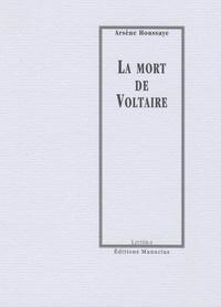 Arsène Houssaye - La mort de Voltaire.