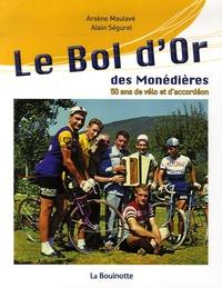 Arsène Maulavé et Alain Ségurel - Le Bol d'Or des Monédières - 50 Ans de vélo et d'accordéon.