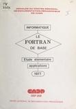 Arsène Villemer - Le FORTRAN de base - Étude élémentaire des règles du FORTRAN de base, suivie d'applications.