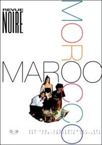 Pascal Martin Saint Léon et Nicole de Pontcharra - Revue Noire N° 33-34, 2e semestr : Maroc.