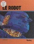 Art Kleiner et Jerry Scott - Le robot.