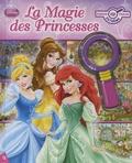 Art Mawhinney et  The Disney Storybook Artists - La Magie des princesses - Avec une loupe.