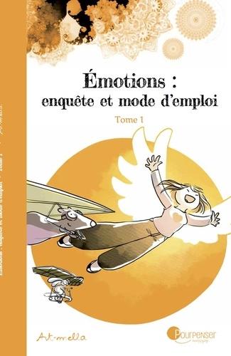 Emotions : enquête et mode d'emploi Tome 1