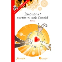 Art-mella - Emotions : enquête et mode d'emploi Tome 2 : A la source des émotions : les besoins.
