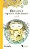 Art-mella - Emotions : enquête et mode d'emploi Tome 3 : .