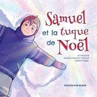 Art Richard et Chantal Pelletier Richard - Samuel et la tuque de Noël.