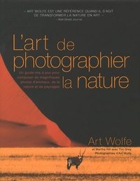 Art Wolfe - L'art de photographier la nature.