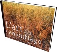 Art Wolfe - L'art du camouflage - Le génie artistique des animaux pour se cacher.