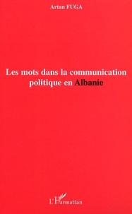 Artan Fuga - Les mots dans la communication politique en Albanie.