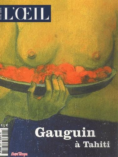 Claire Frèches-Thory et Laure Mayer - L'Oeil Hors-série : Gauguin à Tahiti.