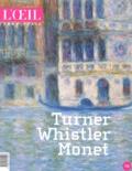 Sylvie Patin et Valentine Buvat - L'Oeil Hors-Série : Turner Whistler Monet.