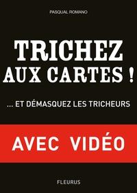 Arteco Production et Pasqual Romano - Trichez aux cartes ! - avec vidéos - et démasquez les tricheurs !.