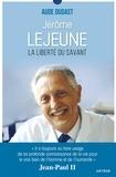 Artège - Jérôme Lejeune, une vie pour les plus faibles.
