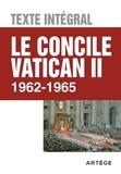 Artège - Le concile Vatican II 1962-1965 - Texte intégral.