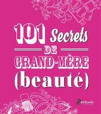 101 secrets de grand-mère (beauté) -  Artémis | Showmesound.org