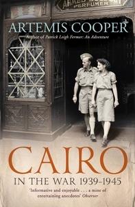 Artemis Cooper - Cairo in the War - 1939-45.