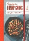Artémis - Cuisine des champignons - 26 espèces, 80 recettes.