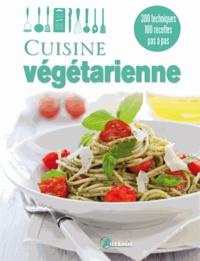 Artémis - Cuisine végétarienne - 300 techniques, 100 recettes pas à pas.