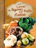 Artémis - Cuisiner les légumes et les fruits d'antan.