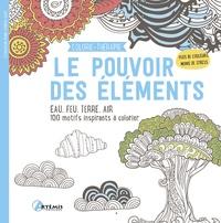 Artémis - Le pouvoir des éléments - Eau, feu, terre, air. 100 motifs inspirant à colorier.
