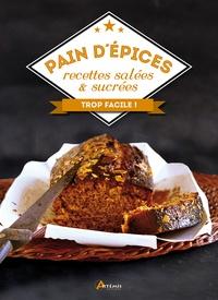 Artémis - Pain d'épices, recettes salées et sucrées.