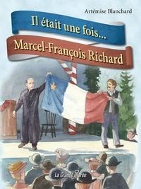 Artémise Blanchard - Il était une fois...Marcel-François Richard.