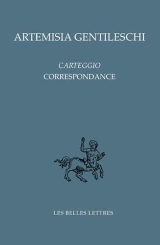 Artemisi Gentileschi - Carteggio - Correspondance.