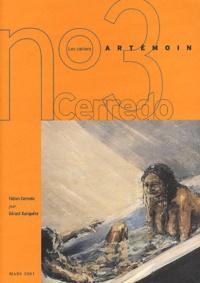 Fabian Cerredo et Gérard Xuriguera - Les cahiers Artémoin N°3 Mars 2001 : Fabian Cerredo 1985-1990. - Rêves argentins.