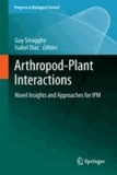 Guy Smagghe - Arthropod-Plant Interactions - Novel Insights and Approaches for IPM.