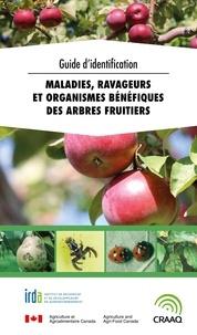 Arthur Agnello et Gérald Chouinard - Guide d'identification - Maladies, ravageurs et organismes bénéfiques des arbres fruitiers.