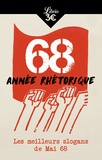 Arthur Anjou - 68 année rhétorique - Les meilleurs slogans de Mai 68.