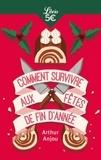 Arthur Anjou - Comment survivre aux fêtes de fin d'année.