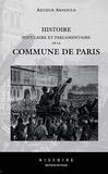 Arthur Arnould - Histoire populaire et parlementaire de la Commune de Paris.