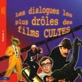 Arthur Artaud - Les dialogues les plus drôles des films cultes - Tome 2.