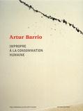 Arthur Barrio - Impropre à la consommation humaine.