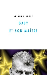 Arthur Bernard - Gaby et son maître.