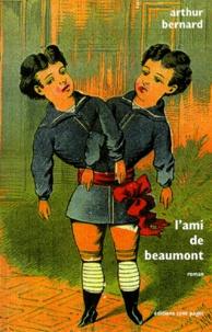Arthur Bernard - L'ami de Beaumont.