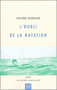 Arthur Bernard - L'oubli de la natation.