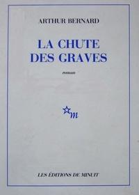 Arthur Bernard - La chute des graves.