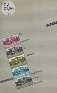 Arthur Bernard - Les Parapets de l'Europe.