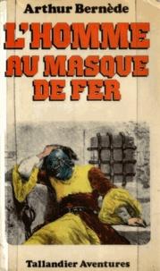 Arthur Bernède - L'homme au masque de fer.