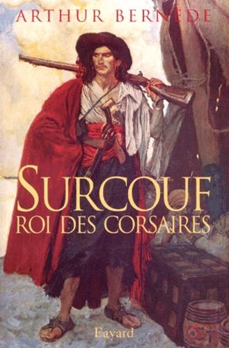 Arthur Bernède - Surcouf. - Roi des corsaires.