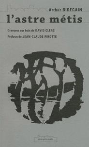 Arthur Bidegain - L'astre métis.
