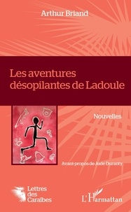 Arthur Briand - Les aventures désopilantes de Ladoule.
