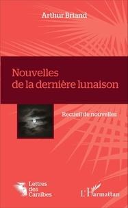 Arthur Briand - Nouvelles de la dernière lunaison.