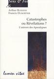 Arthur Buekens et Francis Dumortier - Catastrophes ou Révélations ? - L'univers des Apocalypses.