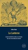 Arthur Buies et Jean-François Nadeau - La Lanterne - L'ennemi instinctif des sottises, des ridicules, des vices et des défauts des hommes.