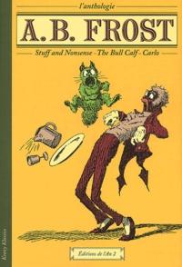 Arthur-Burdett Frost - L'anthologie A. B. Frost.
