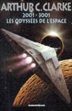 Arthur-C Clarke - 2001-3001 Les odyssées de l'espace.